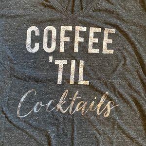 Lane Bryant V Neck T Shirt COFFEE TIL COCKTAILS!